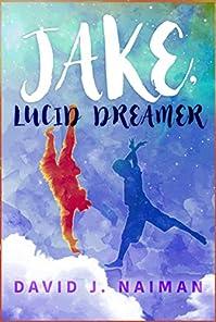 Jake, Lucid Dreamer by David J. Naiman ebook deal
