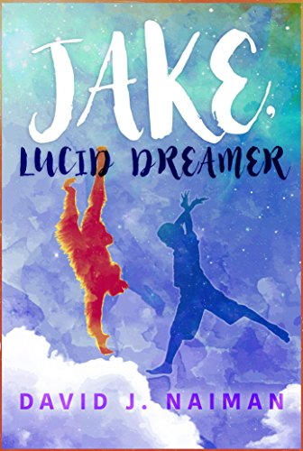 Jake, Lucid Dreamer by [Naiman, David J.]