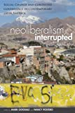 Neoliberalism, Interrupted, Mark Goodale and Nancy Postero, 0804784523