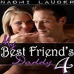 My Best Friend's Daddy 4: Taboo Sex Erotica | Naomi Lauder