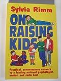 Sylvia Rimm on Raising Kids