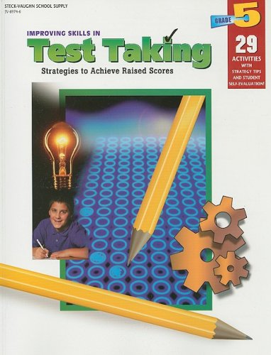 Improving Skills in Test Taking, Grade 5: Strategies to Achieve Raised Scores
