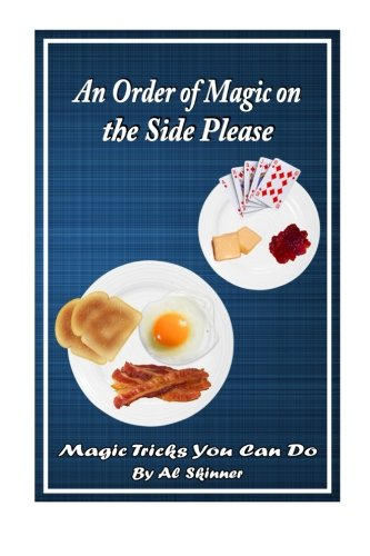 An Order of Magic on the Side: Magic Tricks You Can Do
