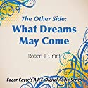 The Other Side: What Dreams May Come Speech by Robert J. Grant