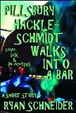 Pillsbury Hackleschmidt Walks Into a Bar