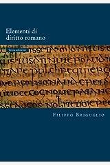 Elementi di diritto romano: I diritti reali e il possesso - La rappresentanza - Le obbligazioni (Roman Law World Collection) (Volume 100) (Italian Edition) Paperback