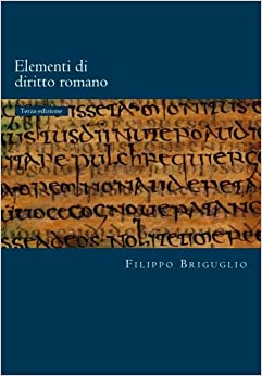 Book Elementi di diritto romano: I diritti reali e il possesso - La rappresentanza - Le obbligazioni (Roman Law World Collection) (Volume 100) (Italian Edition)