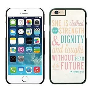 Personalised Bible Quote Proverbs 31 25 She Is Clothed in Strength and Dignity and She Laughts Without Fear of the Futur Iphone 6 Cases Black Cover