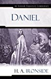 Daniel (Ironside Expository Commentary) (Ironside Expository Commentaries (Hardcover))
