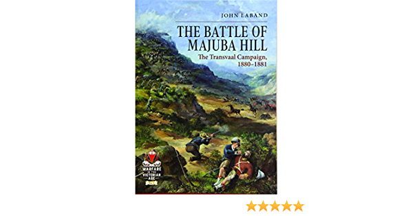 The Battle of Majuba Hill: The Transvaal Campaign, 1880-1881 ...