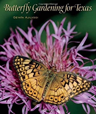 Butterfly Gardening for Texas (Louise Lindsey Merrick Natural Environment Series)
