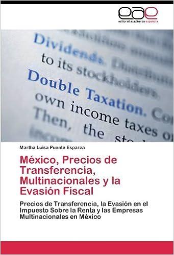 México, Precios de Transferencia, Multinacionales y la
