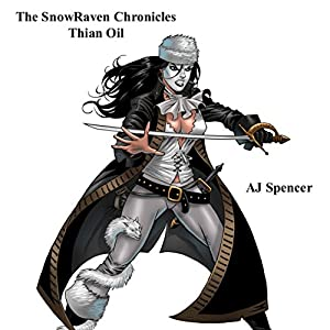 The SnowRaven Chronicles: Thian Oil Audiobook