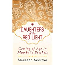 Daughters of the Red Light: Coming of Age in Mumbai's Brothels (Kindle Single)