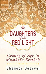 Daughters of the Red Light: Coming of Age in Mumbai's Brothels (Kindle Sin