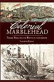 Colonial Marblehead, Lauren Fogle, 1596294116