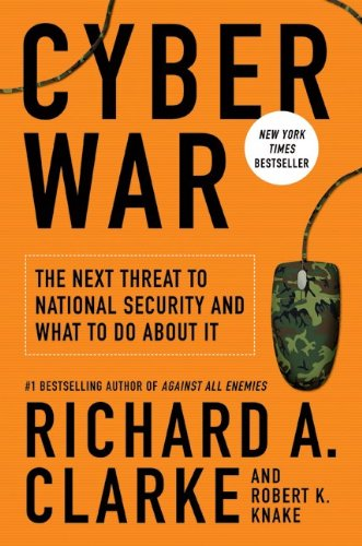 Download Cyber War: The Next Threat to National Security and What to Do About It pdf epub