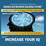 Increase Your Iq: Combination of Subliminal & Learning While Sleeping Program (Positive Affirmations, Isochronic Tones & Binaural Beats)