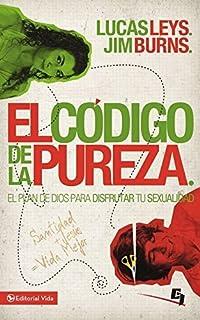 El código de la pureza: El plan de Dios para disfrutar tu sexualidad (Especialidades