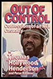 Out of Control Confessions of an NFL Casualty First edition by Thomas Hollywood Henderson, Peter Knobler (1987) Hardcover