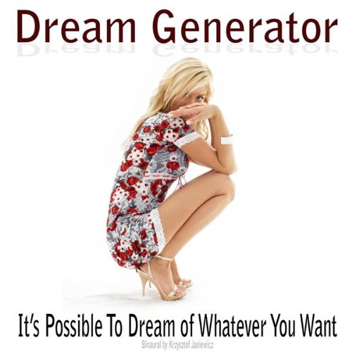 Dream Generator - It's Possibl...