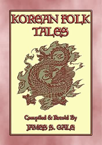 KOREAN FOLK TALES - 53 stories from the Korean Penninsula