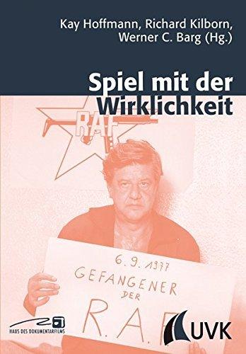 Spiel mit der Wirklichkeit: Zur Entwicklung doku-fiktionaler Formate in Film und Fernsehen (Close up) by Kay Hoffmann (2012-04-18)