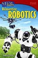 Stem Careers: Reinventing Robotics (Grade 7)