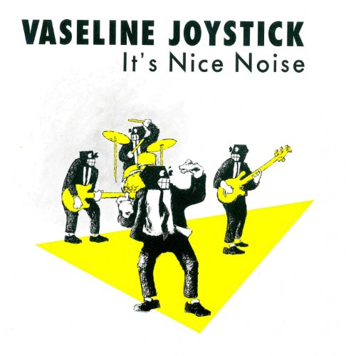 Vaseline Joystick - It's Nice Noise