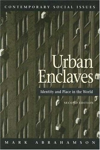 Urban Enclaves: Identity and Place in the World, 2nd Edition (Contemporary Social Issues)