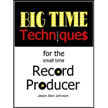 Big Time Techniques for the Small Time Record Producer
