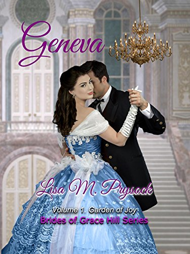 Geneva: Garden of Joy (Brides of Grace Hill Book 1) by [Prysock, Lisa]