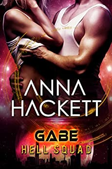 Gabe: Scifi Alien Invasion Romance (Hell Squad Book 3) by [Hackett, Anna]