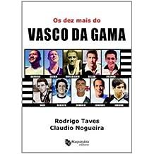 Os Dez Mais do Vasco da Gama