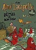 Aimé Lacapelle : Bestias del bon dieu : Edition en occitan