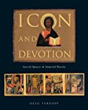 img - for Icon and Devotion: Sacred Spaces in Imperial Russia by Oleg Tarasov (2014-12-15) book / textbook / text book