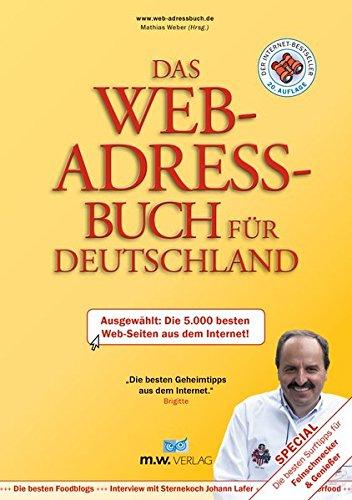 Das Web-Adressbuch für Deutschland 2017: Ausgewählt: Die 5.000 besten Web-Seiten aus dem Internet! Special: Die besten Surftipps für Feinschmecker & Genießer