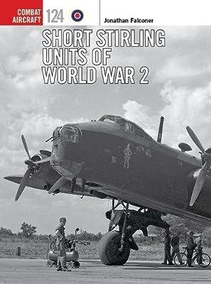 Short Stirling Units of World War 2 (Combat Aircraft)