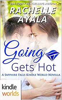 Sapphire Falls: Going Gets Hot (Kindle Worlds Novella) (My Country Heart Book 4) by [Ayala, Rachelle]