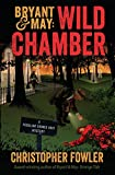 img - for Bryant & May: Wild Chamber: A Peculiar Crimes Unit Mystery book / textbook / text book