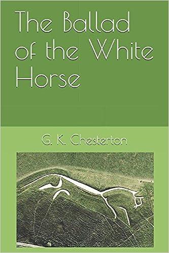 The Ballad Of The White Horse G K Chesterton 9781981029563