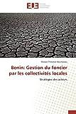 Benin: Gestion du foncier par les collectivités locales: Stratégies des acteurs (Omn.Univ.Europ.) (French Edition)