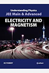 Understanding Physics for JEE Main & Advanced Electricity & Magnetism Paperback