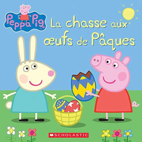 Peppa Pig: La Chasse Aux Oeufs de P?ques (French Edition) ()