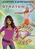 Cardio Cheer - Stretch - Leanth & Strengthen!