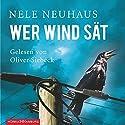 Wer Wind sät (Bodenstein & Kirchhoff 5) Hörbuch von Nele Neuhaus Gesprochen von: Oliver Siebeck