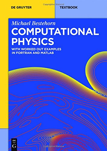 Computational Physics: With Worked Out Examples in FORTRAN and MATLAB (de Gruyter Textbook) by de Gruyter