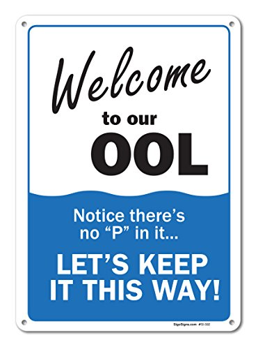 Pool Signs - Welcome To Our OOL Sign - Pool Rules - Large 10 X 14 Aluminum, For Indoor or Outdoor Use - By SIGO SIGNS (Aluminum Rules Sign)