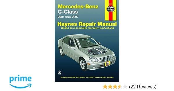 Mercedes benz c class 2001 thru 2007 automotive repair manual mercedes benz c class 2001 thru 2007 automotive repair manual editors of haynes manuals 9781563927355 amazon books fandeluxe Choice Image