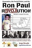 Economics, the Social Order, and the Ron Paul Revolution, Jorge Besada, 0979659140